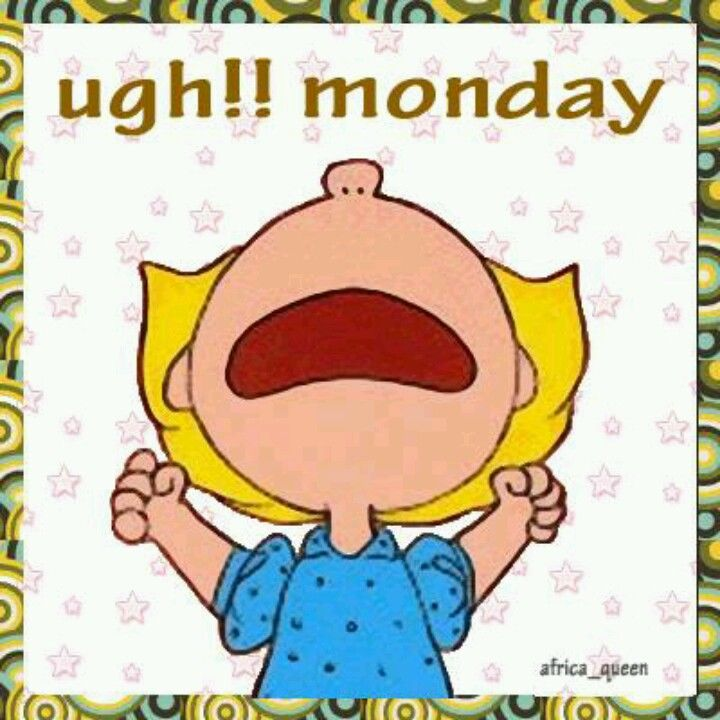 Ugh Monday Pictures, Photos, and Images for Facebook