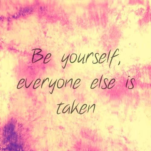 172380-Be-Yourself-Everyone-Else-Is-Already-Taken.jpg