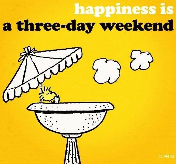 Happiness Is A 3 Day Weekend