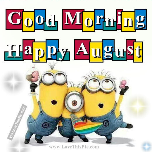 192385-Good-Morning-Happy-August.jpg