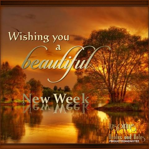 205700-Wishing-You-A-Beautiful-New-Week.png