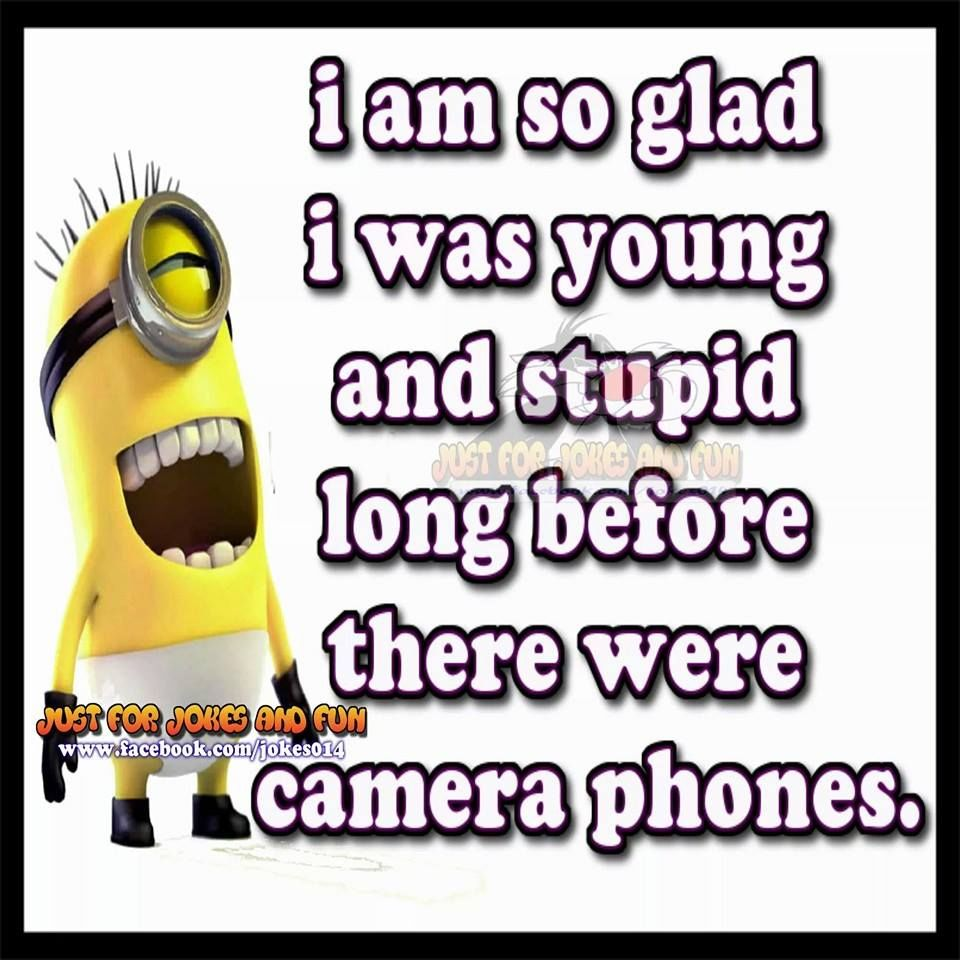 I Am Glad I Was Young And Dumb Before There Was Camera ... Being Yourself Quotes Tumblr