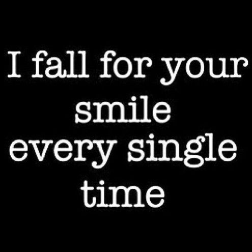 I Fall For Your Smile Every Time Pictures, Photos, and