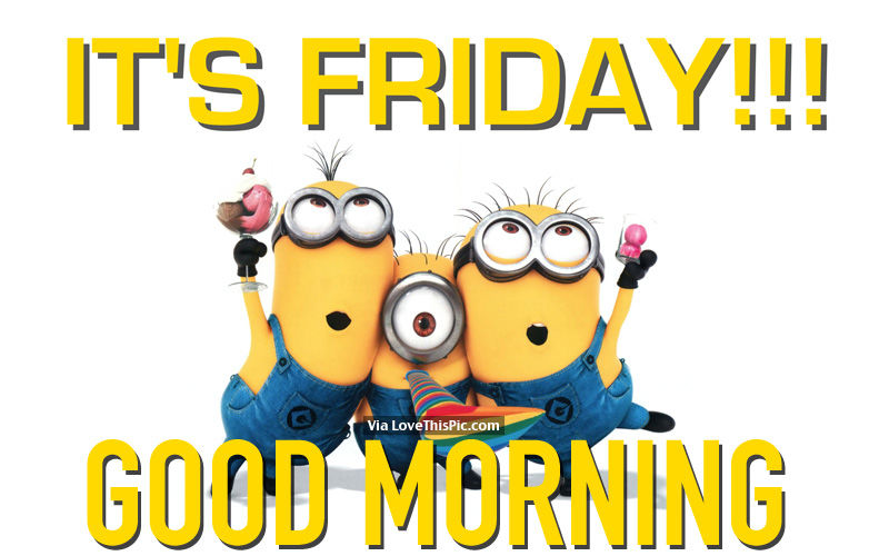 Its Friday!!! Good Morning Pictures, Photos, and Images ...
