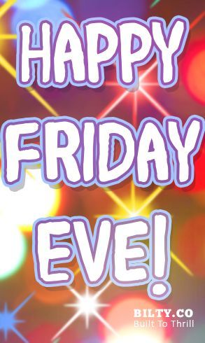 Happy Friday Eve Pictures, Photos, and Images for Facebook