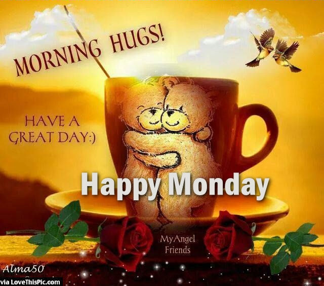 Morning Hugs Happy Monday Pictures, Photos, and Images for ... Good Morning Happy Monday Quotes