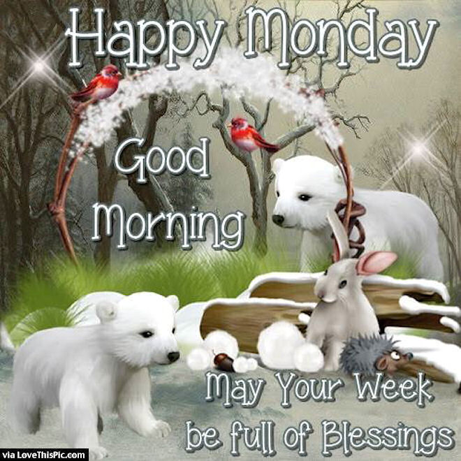 Happy Monday Good Morning May Your Week Be Full Of Blessings
