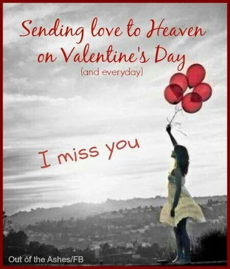 Sending Love To Heaven On Valentines Day, I Miss You