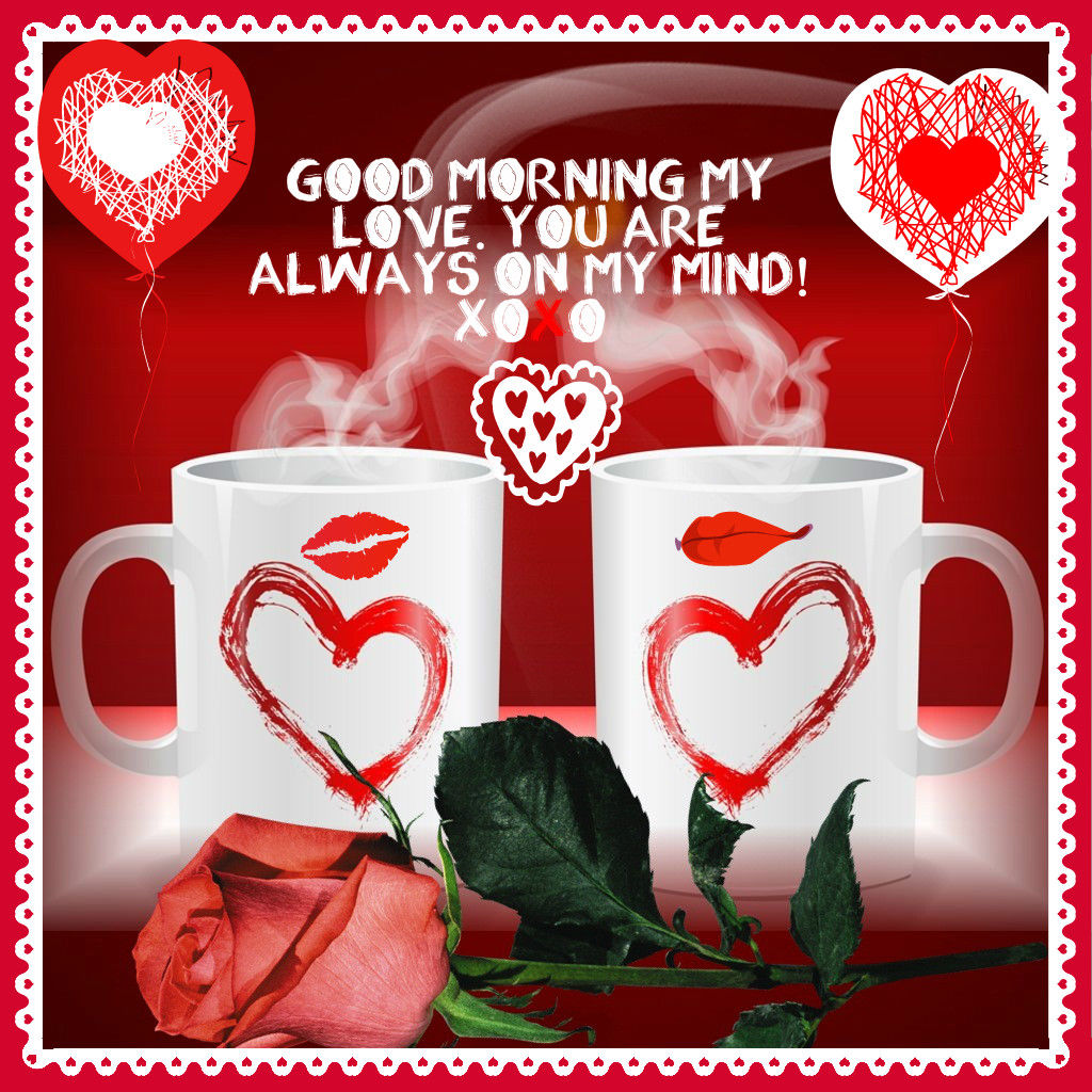 Good Morning My 2: Good Morning My Love You Are Always On My Mind Pictures