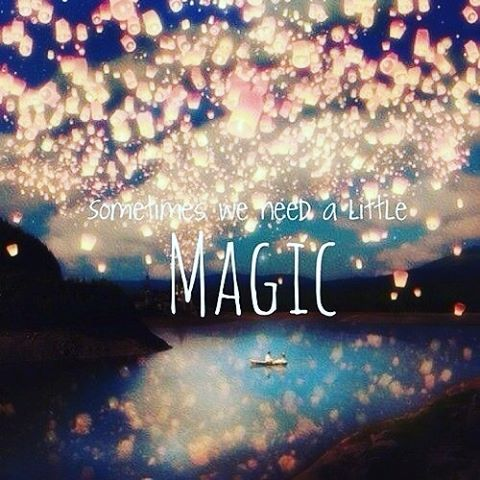 Sometimes We Need A Little Magic Pictures Photos And