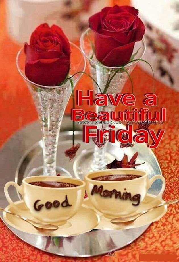 Have A Beautiful Friday Good Morning Quote With Coffee And Roses Pictures, Photos, and Images ...