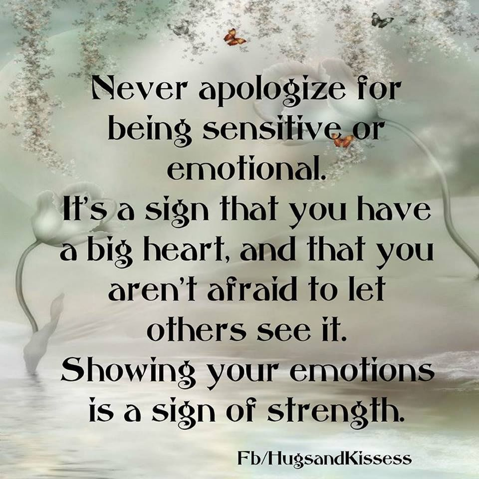 Never Apologize For Being Sensitive Or Emotional Pictures ... Being Yourself Quotes Tumblr