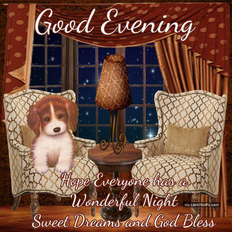 Good Evening Have A Wonderful Blessed Night And Sweet
