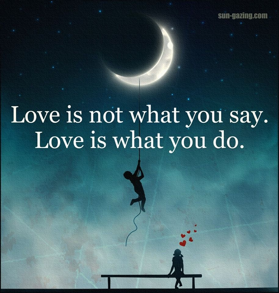 What Is Love Quotes Images : Love Is Not What You Say Love Is What You Do Pictures, Photos, and ...
