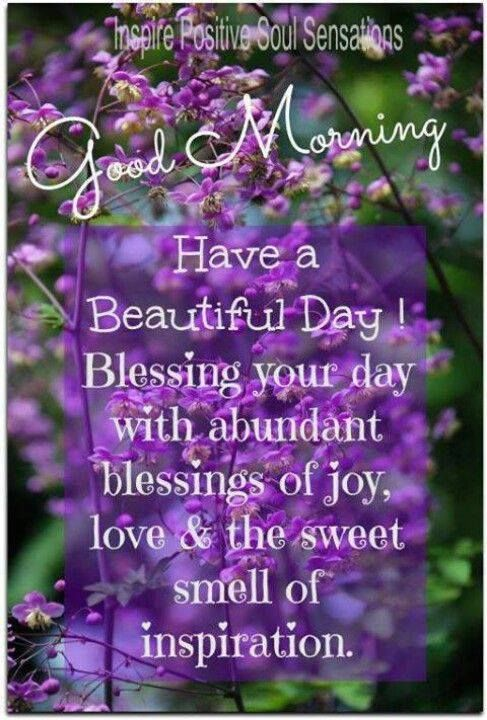Good Morning! Have A Beautiful Day! Blessing Your Day With