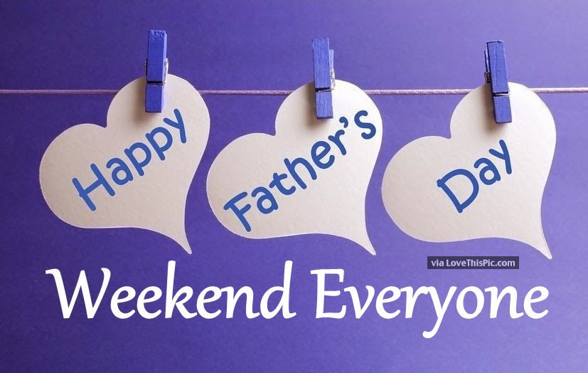 fathers day weekend - 827×524