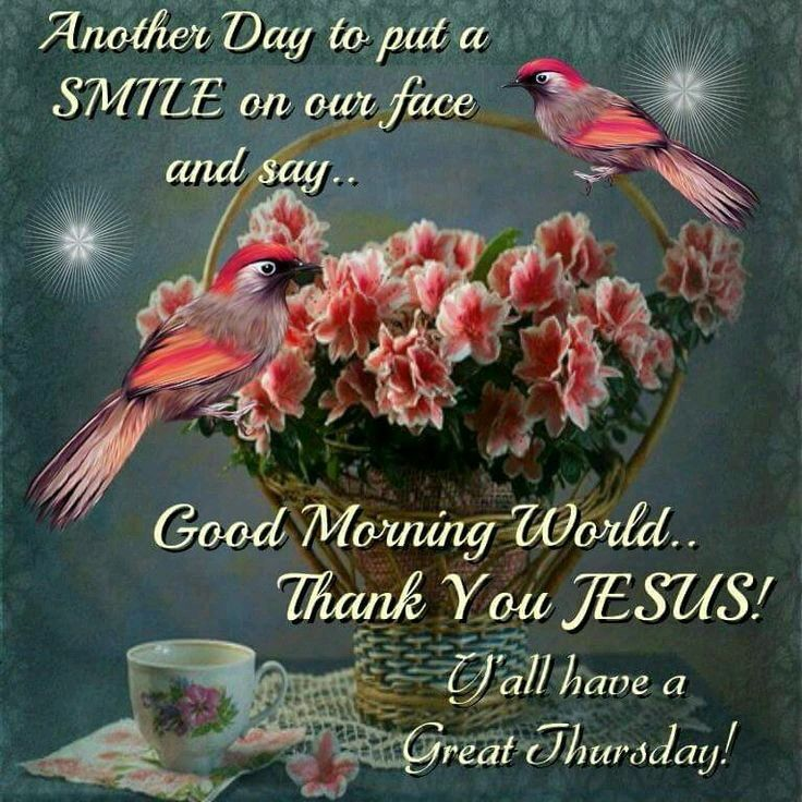 Good Morning World Thank You Jesus Happy Thursday Pictures ...