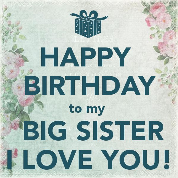 Happy Birthday To My Big Sister I Love You! Pictures ...