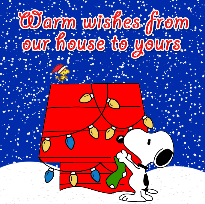 Warm Wishes From Our House To Yours