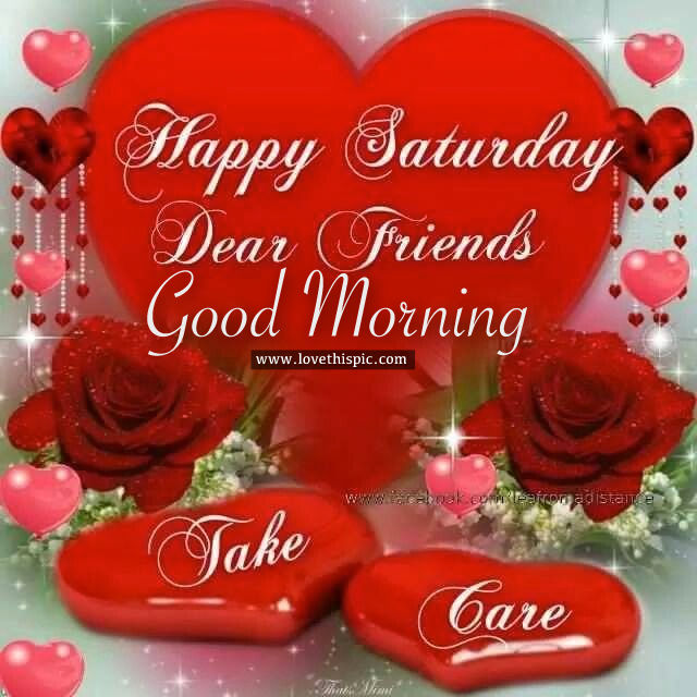 24 Good Morning Wishes – My Friends |Good Morning Happy Saturday Friends