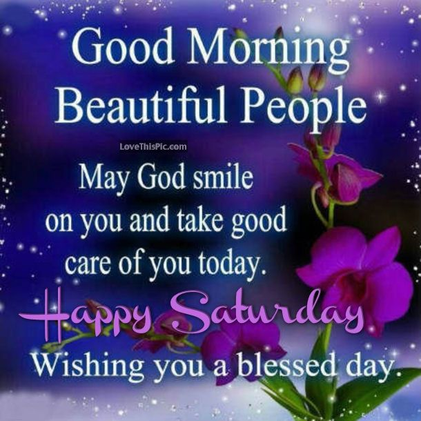 Good Morning Beautiful You Facebook : Good morning beautiful people happy saturday quote