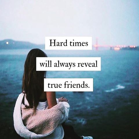 hard times will always reveal true friends pictures