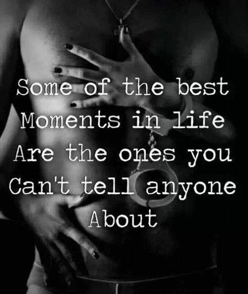 Some Of The Best Moments In Life Are The Ones You Cant Tell Anyone About Pictures -4593