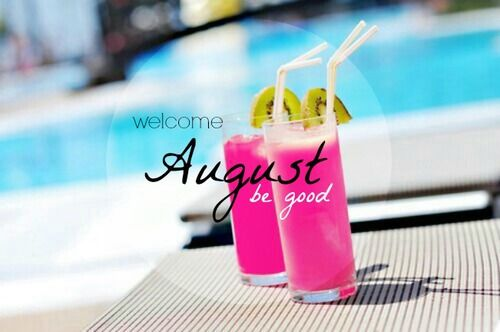 313160-Welcome-August-Be-Good.jpg