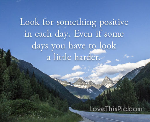 Look For Something Positive Pictures, Photos, and Images