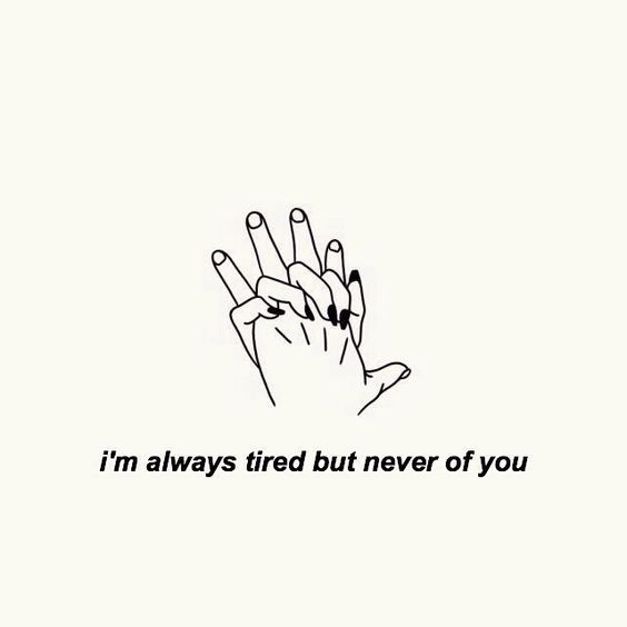 I Want You Quotes Tumblr: I'm Always Tired But Never Of You Pictures, Photos, And