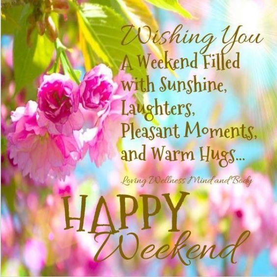 Wishing You A Happy Weekend