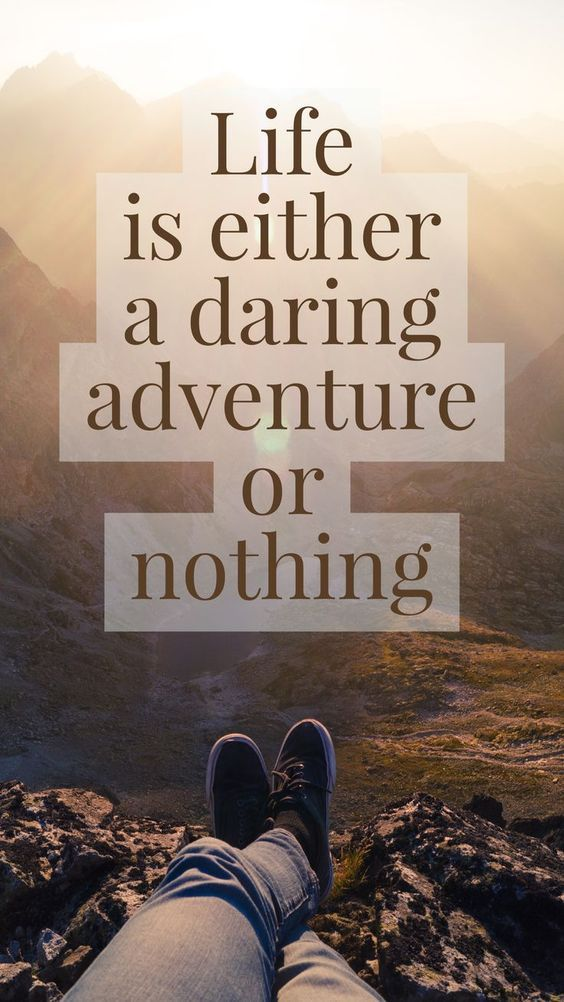 Life Is Either A Daring Adventure Or Nothing Pictures ...