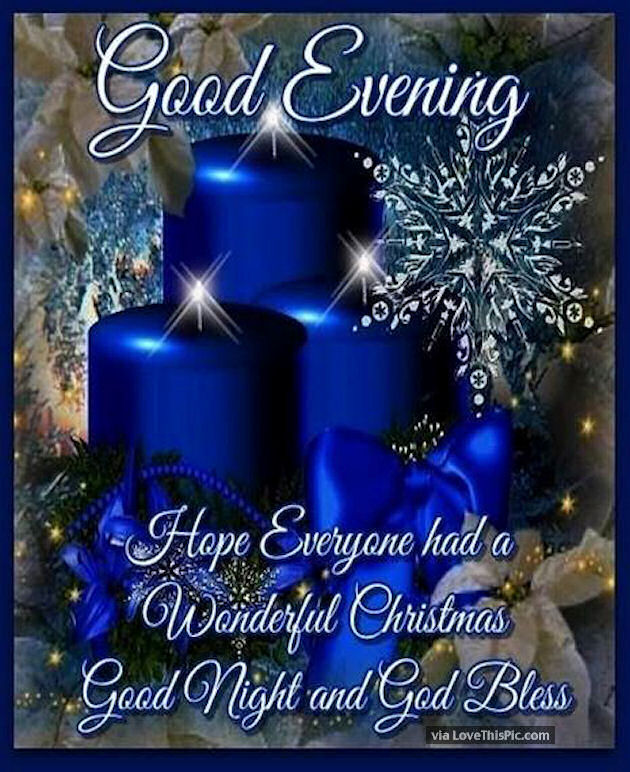 Good Evening Hope Everyone Has A Wonderful Christmas Pictures Photos And Images For Facebook