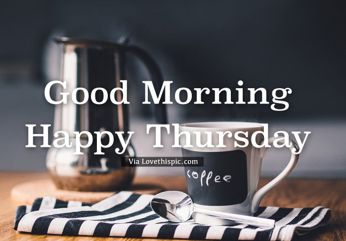 Good Morning Thursday Coffee Is Ready Pictures, Photos ...