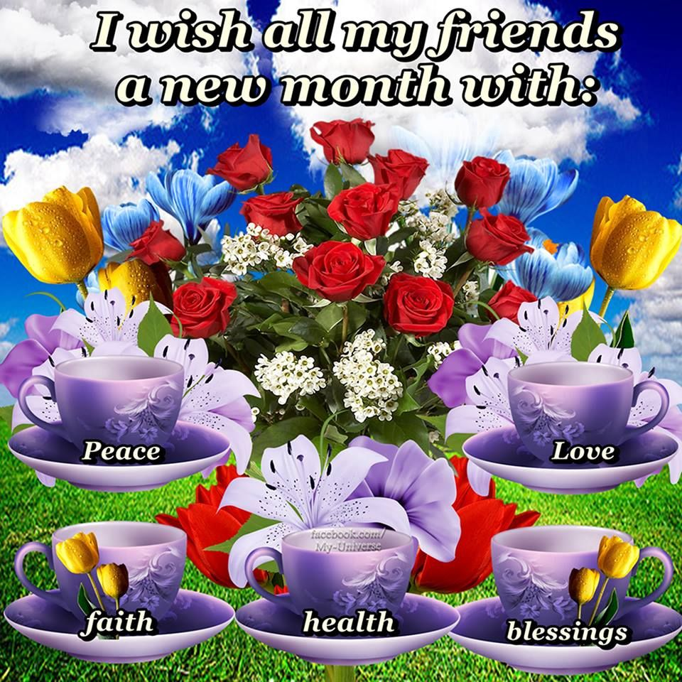 I wish all my friends a new month with