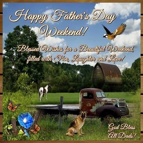 Happy Father's Day Weekend!