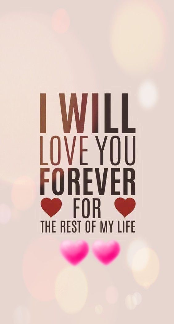 I Will Love You Forever For The Rest Of My Life Pictures