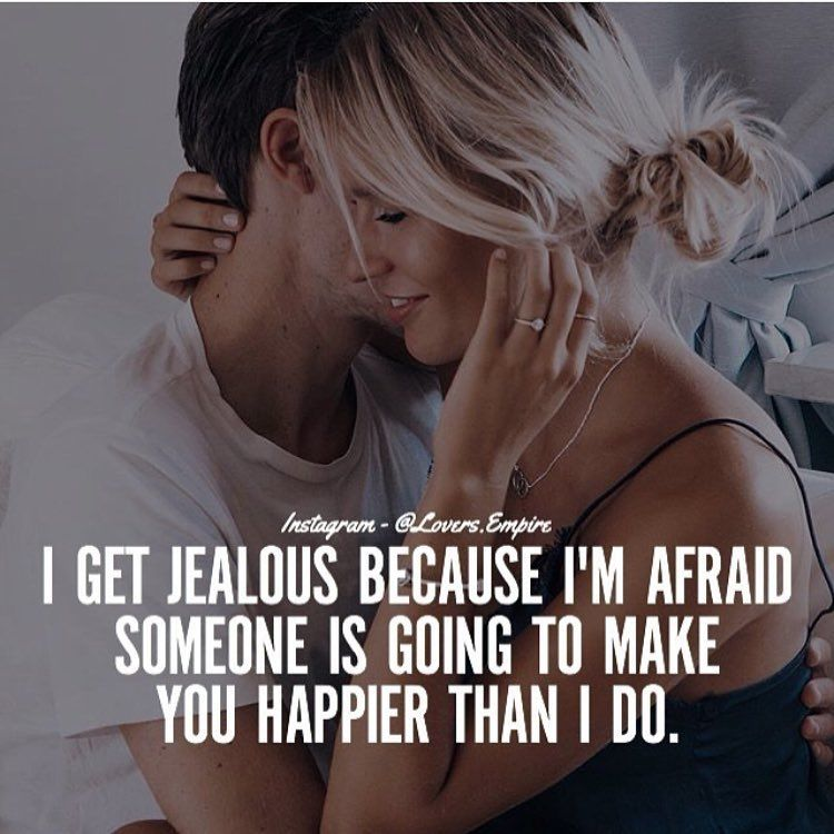 I Get Jealous Because Pictures, Photos, and Images for