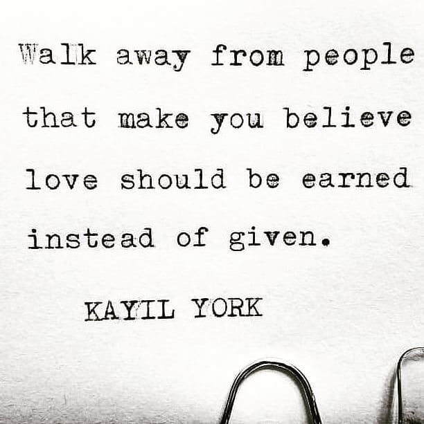 Walk Away From People That Make You Believe Love Should Be