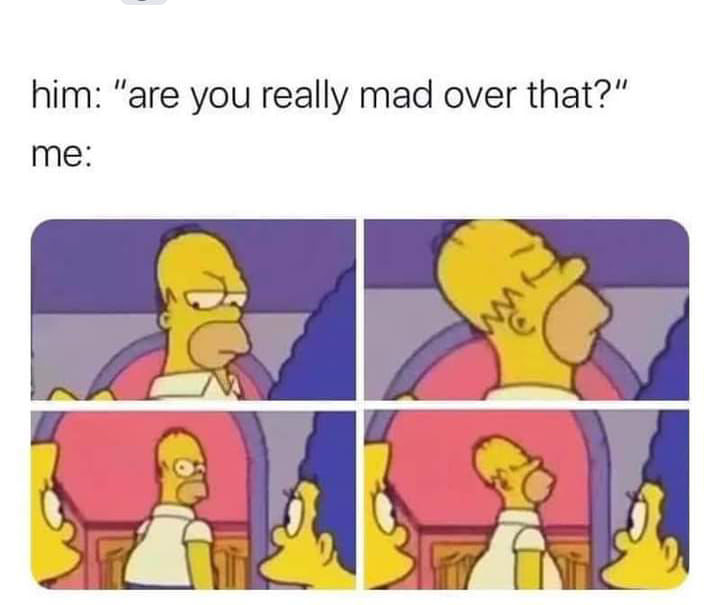Are you really mad over that?