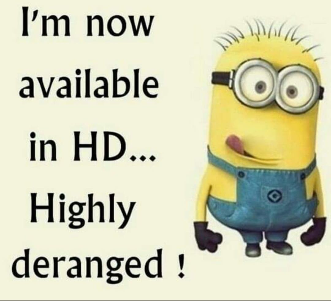 I'm now available in HD...highly deranged
