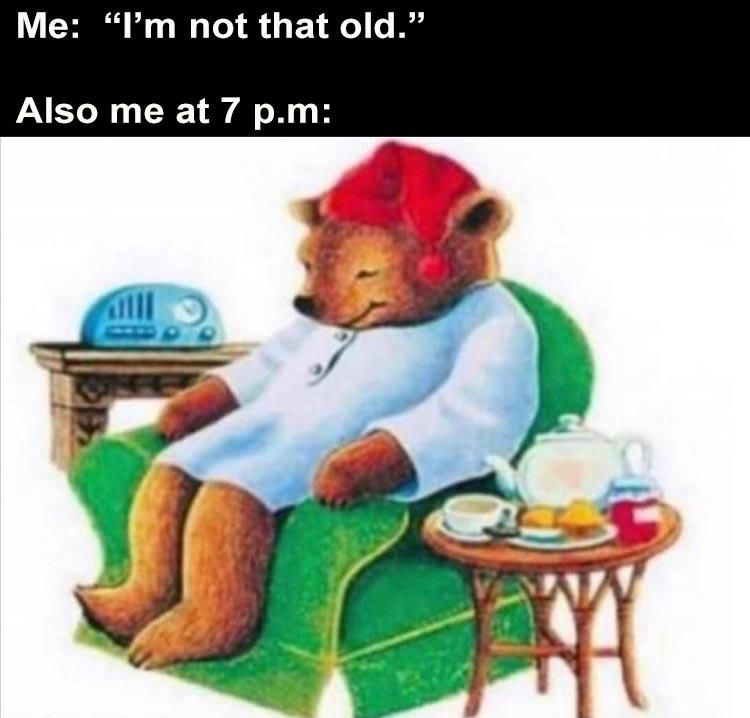I'm not that old