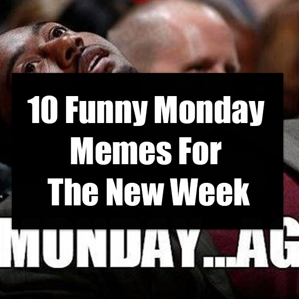 10 Funny Monday Memes For The New Week
