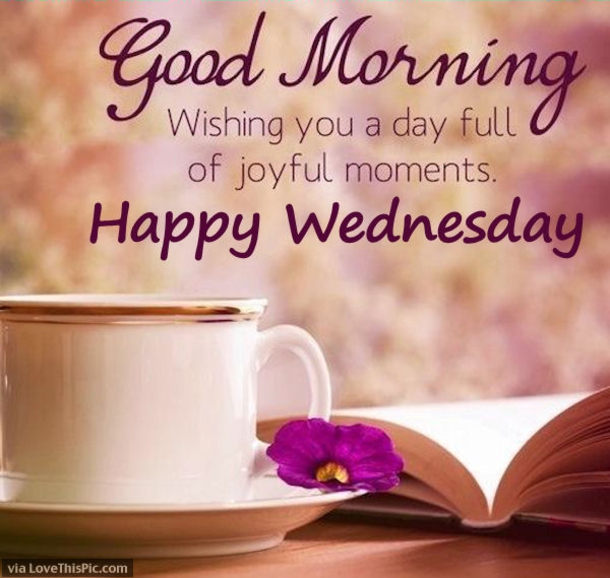 Short Good Morning Quotes For Friends: 20 Best Good Morning Happy Wednesday Quotes