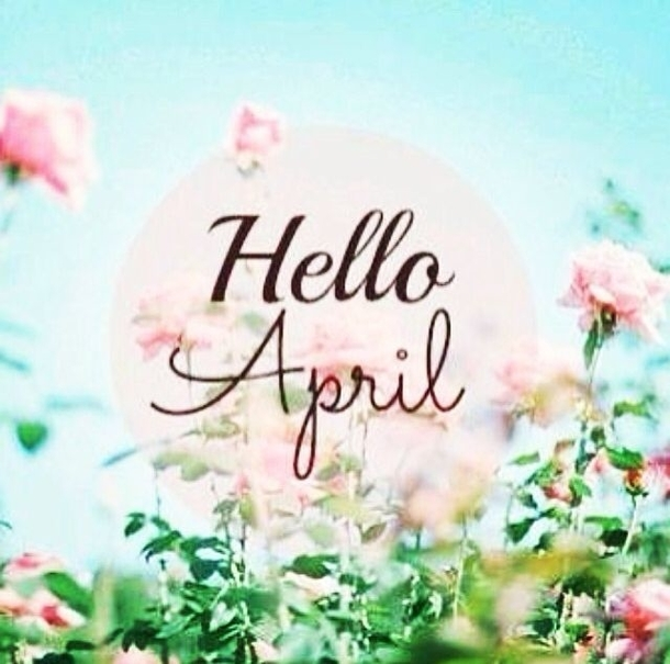 April Quotes 75 Hello April Quotes & Sayings April Quotes