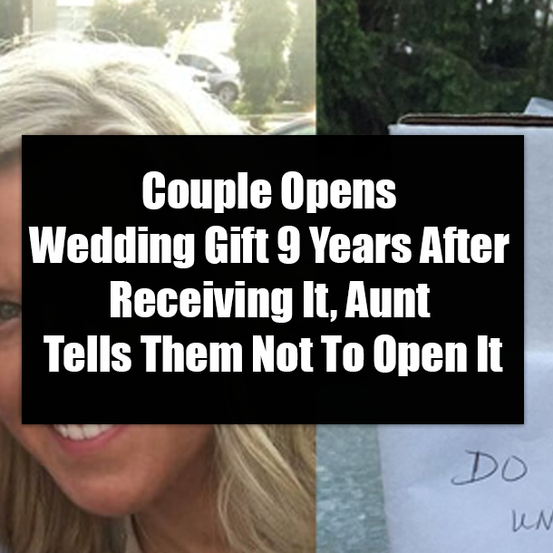 Wedding Gift For Aunt: Couple Opens Wedding Gift 9 Years After Receiving It, Aunt