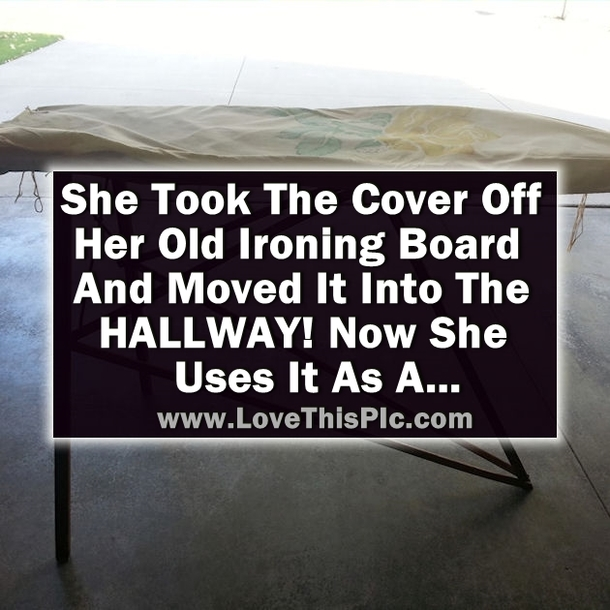 She Removed The Cover From Her Old Ironing Board And Moved