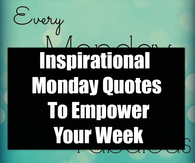 Inspirational Monday Quotes Pictures, Photos, Images, and ...