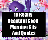 Beautiful Good Morning Quotes s and