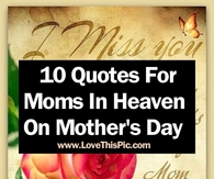 Mothers Day In Heaven Quotes Pictures Photos Images And Pics For